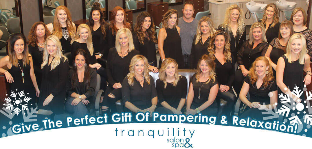 Tranquility Salon & Spa Give The Perfect Gift Pampering