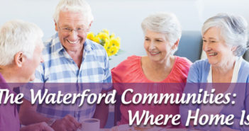 The Waterford Communities – Where Home Is