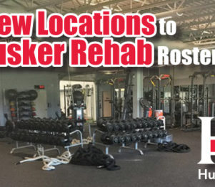 Husker Rehab - 2 New Locations