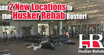 Husker Rehab - 2 New Locations