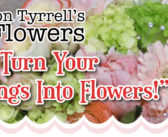 "Burton & Tyrrell's Flowers – ""We Turn Your Feelings Into Flowers!"""