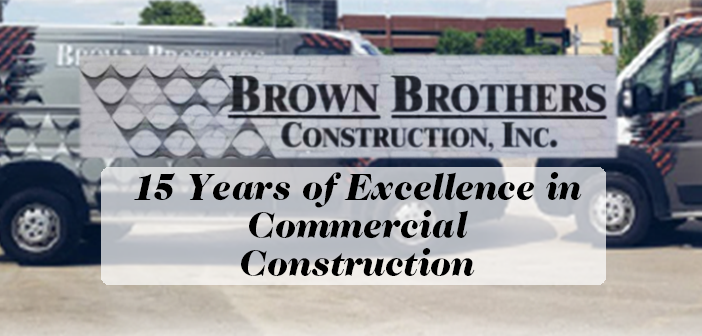Brown Brothers Construction, Inc. – 15 Years of Excellence in Commercial Construction